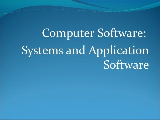 Computer Software: Systems and Application Software