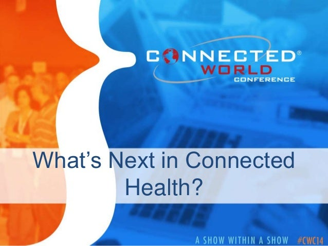 What's Next in Connected Health?
