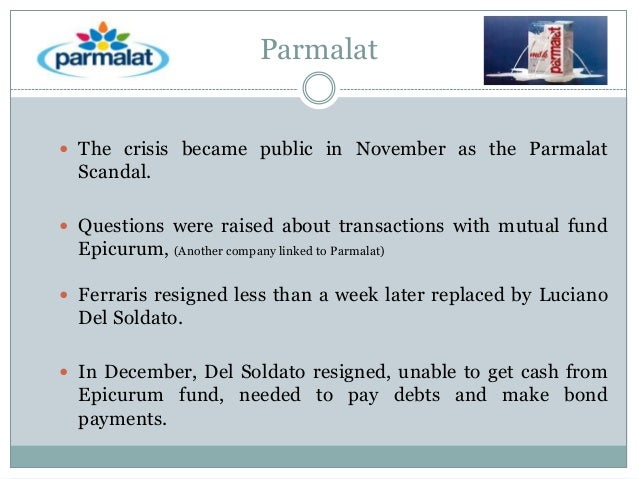 parmalat fraud It seems that a massive fraud was behind the collapse of italy's parmalat but how did it happen and who benefited.