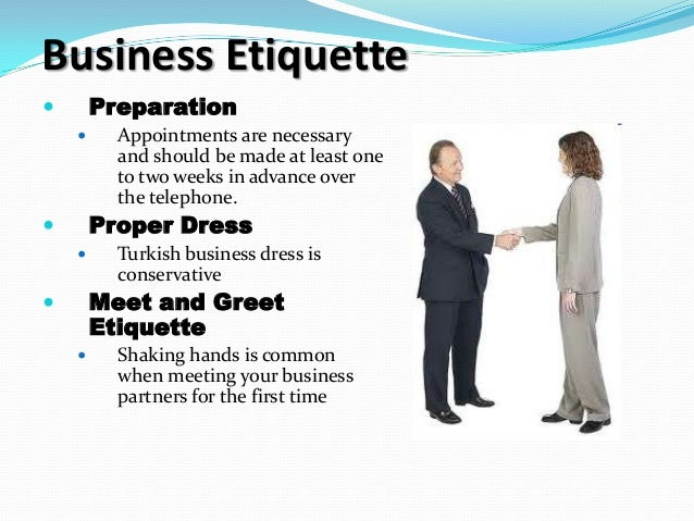 business in turkey etiquette and relationships Business in the philippines is built on personal relationships you should ideally arrange introductions through a third party, and allow plenty of time for.