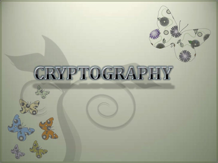 What is cryptography?Cryptography is the practice and study of techniquesfor secure communication in the presence of third...