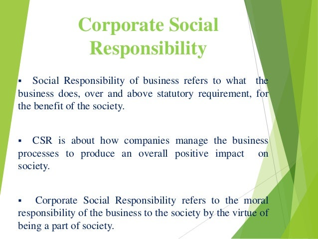 to what extent is csr beneficial Again, the study authors are not suggesting that csr leads to willful csir rather, the implications from their research suggests that non-conscious self-licensing comes into play on group and individual levels to such an extent that the reaction to corporate do-gooding ought to be the opposite of what it generally is, eg.