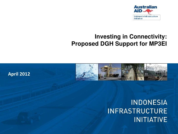 Investing in Connectivity:             Proposed DGH Support for MP3EIApril 2012