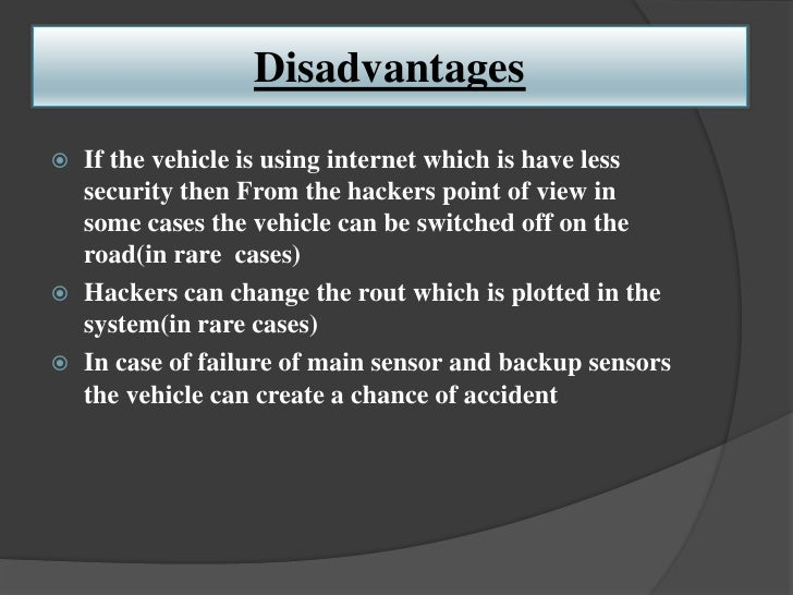 References http://en.wikipedia.org/wiki/driverless car http://autocontrols.com.au/ http://www.howstuffworks.com/cruise-...