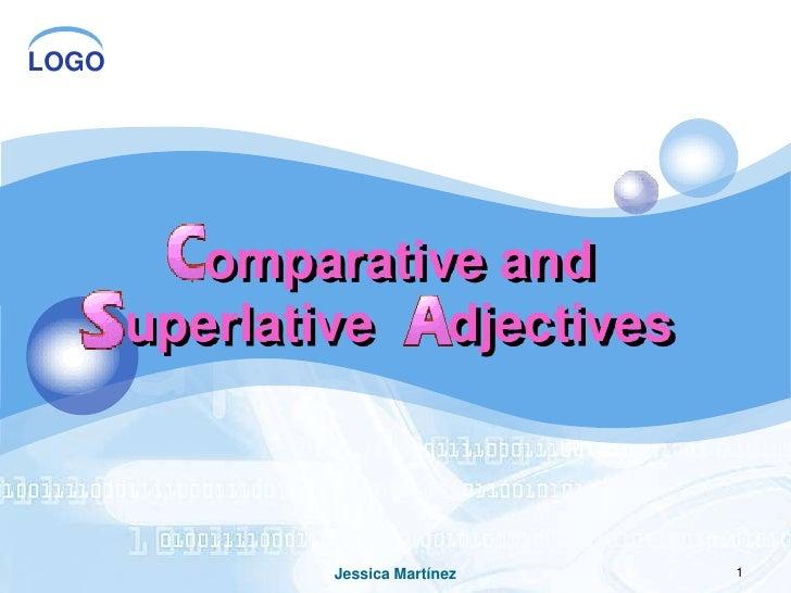 omparative and uperlative     djectives<br />1<br />Jessica Martínez<br />