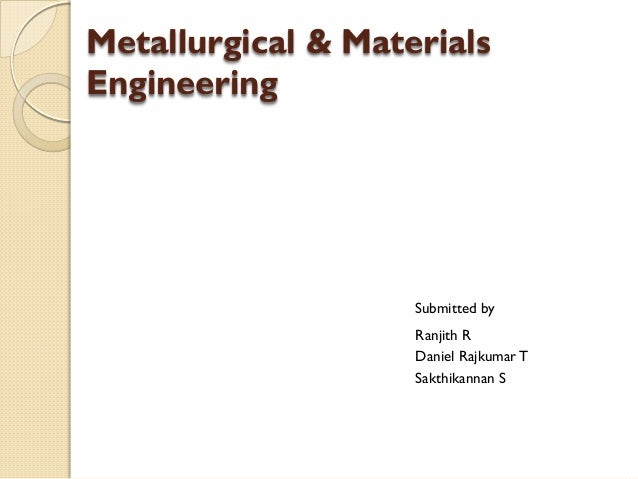 Presentation on Metallurgy and Materials