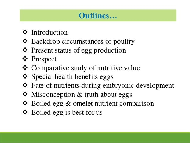 Outlines…  Introduction  Backdrop circumstances of poultry  Present status of egg production  Prospect  Comparative s...
