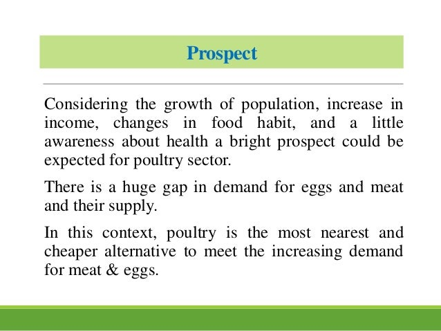 Prospect Considering the growth of population, increase in income, changes in food habit, and a little awareness about hea...