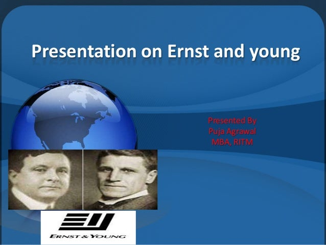 Presentation on Ernst and youngPresented ByPuja AgrawalMBA, RITM