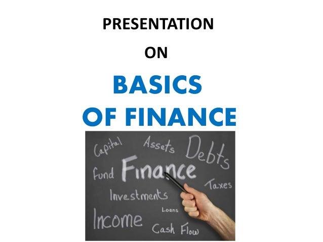 PRESENTATION ON BASICS OF FINANCE