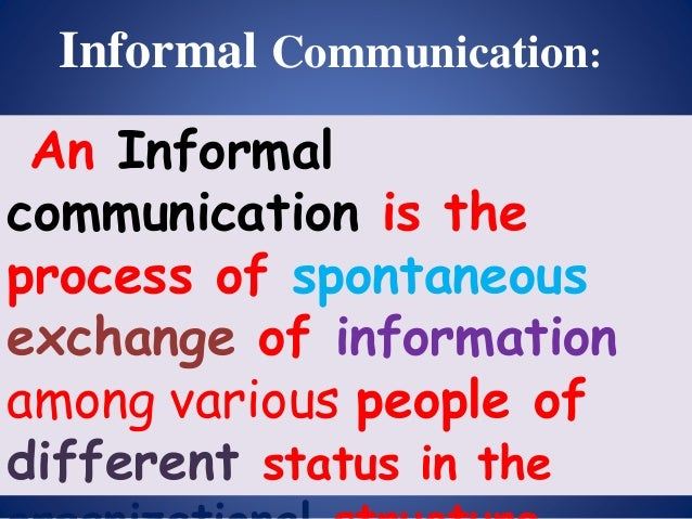 formal vs informal communication Formal language and informal language are associated with particular choices of grammar and vocabulary contractions, relative clauses without a relative pronoun and ellipsis are more common in informal language compare she has decided to accept the job formal.