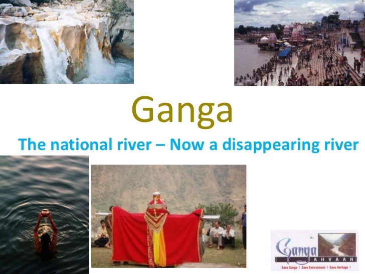 GangaThe national river – Now a disappearing river