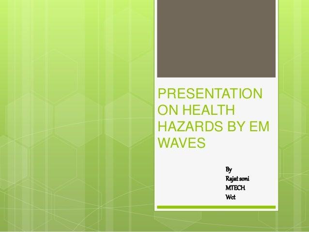 Presentation on health hazards by em waves