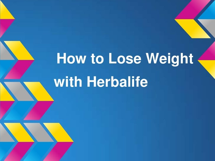 How to Lose Weightwith Herbalife