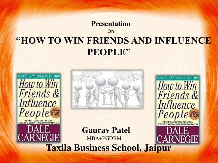 "Presentation                   On""HOW TO WIN FRIENDS AND INFLUENCE            PEOPLE""             Gaurav Patel            ..."