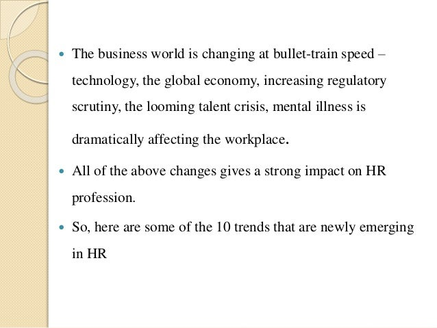 changing role of hrm in global scenario The role of human resources management (hrm) is changing in business, particularly in international business previously considered a support function, hrm is now becoming a strategic partner in helping a global company achieve its goals.