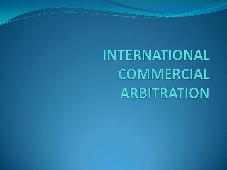 -Growth in the number of international disputes             -- Non-judicial nature of arbitration     -- Quickness in reso...
