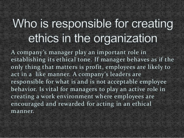 the importance of ethical values in an organization Organizational culture is a set of shared values,  irrespective how an organization depicts its ethical values, they can be tested by the two criteria.