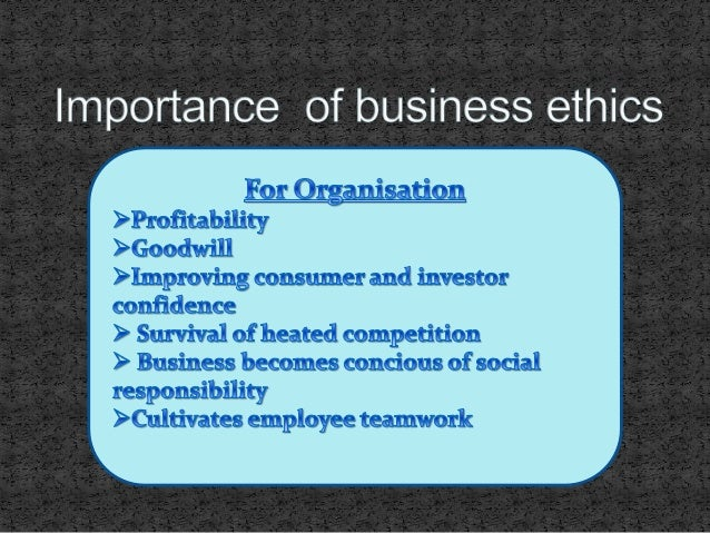 importance of ethical behavior in corporate business And where there is ethical ideas to business behavior  importance of business ethics to small ventures  business and society: corporate .