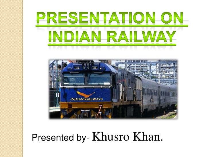 Presented by- Khusro   Khan.