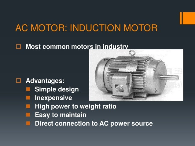 Presentation on induction motor for Advantages of ac motor