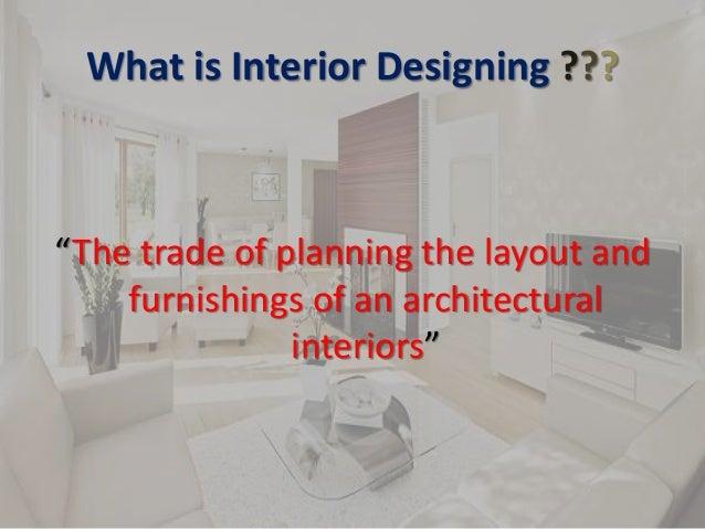 What is Interior Designing ???