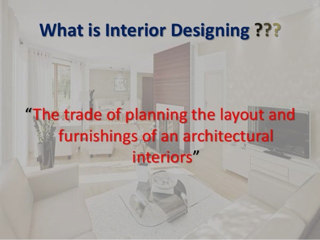 Superior Presentation On Interior Designing