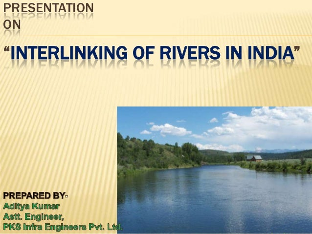 """PRESENTATION ON  """"INTERLINKING OF RIVERS IN INDIA"""""""