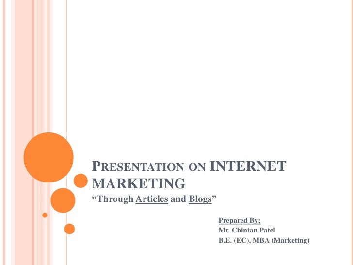 """Presentation on INTERNET MARKETING<br />""""Through Articles and Blogs""""<br />Prepared By;<br />                              ..."""