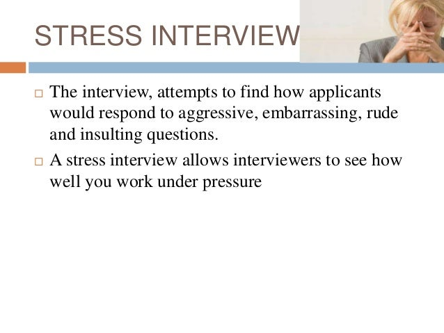 Beautiful STRESS INTERVIEW ...