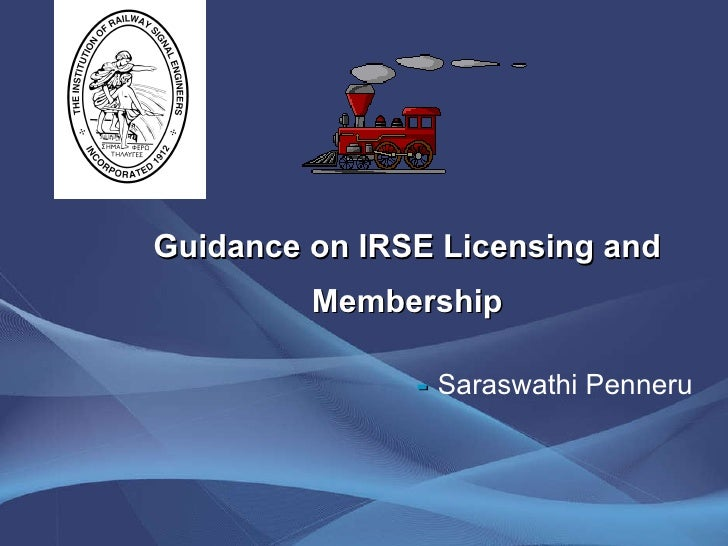 Guidance on IRSE Licensing and Membership   -  Saraswathi Penneru