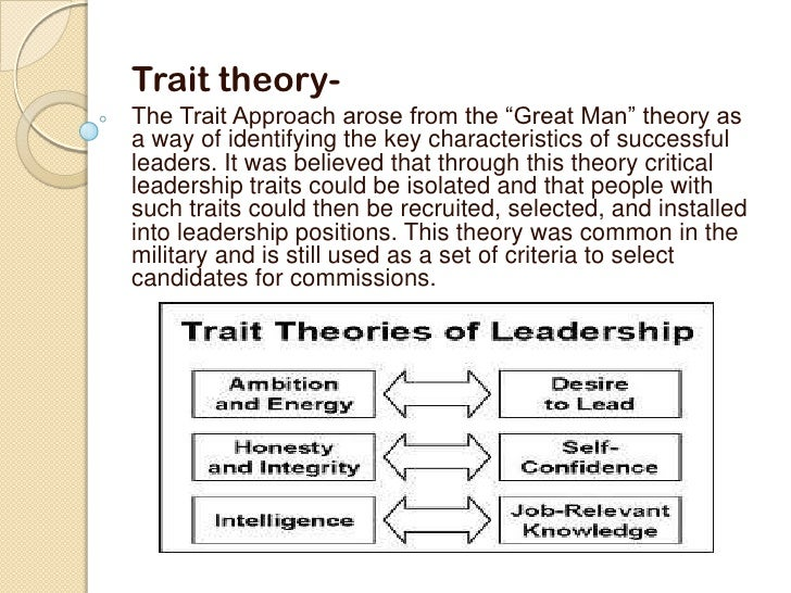 the leadership theory and common traits of leaders Leadership theory and  it was believed that through this approach critical leadership traits could  this approach was common in the military and is still used.