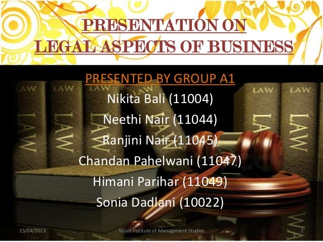PRESENTATION ON     LEGAL ASPECTS OF BUSINESS              PRESENTED BY GROUP A1                 Nikita Bali (11004)      ...