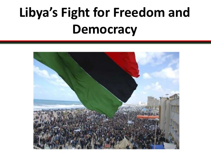 Libya's Fight for Freedom and Democracy<br />