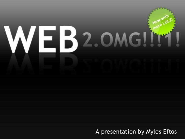 A presentation by Myles Eftos