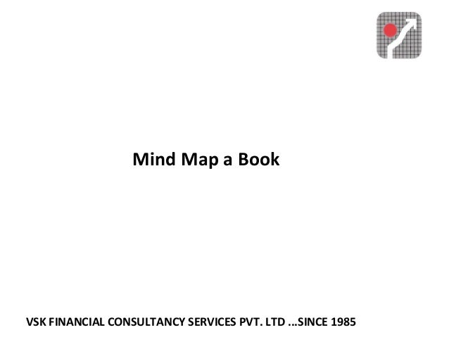 VSK FINANCIAL CONSULTANCY SERVICES PVT. LTD ...SINCE 1985 Mind Map a Book