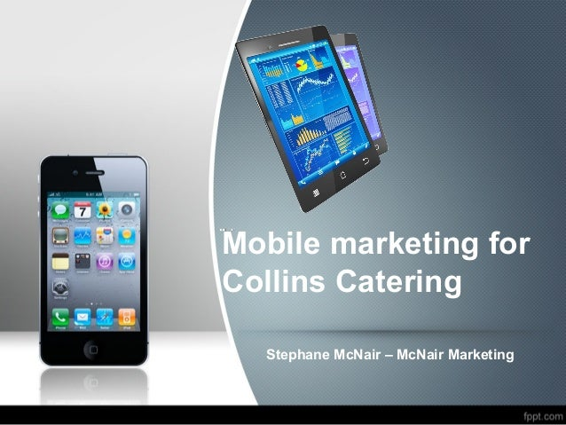 Mobile marketing for Collins Catering Stephane McNair – McNair Marketing