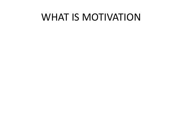WHAT i s motivation .? in Psychology Slide 2