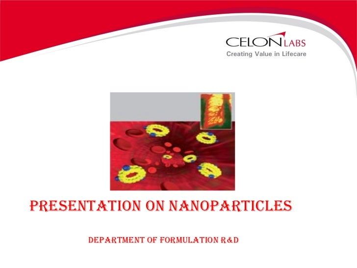 PRESENTATION ON NANOPARTICLES DEPARTMENT OF FORMULATION R&D