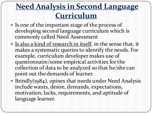 Need Analysis in Second Language            Curriculum Is one of the important stage of the process of  developing second...