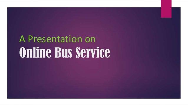 A Presentation on Online Bus Service