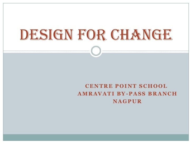 Design for change        CENTRE POINT SCHOOL      AMRAVATI BY-PASS BRANCH              NAGPUR