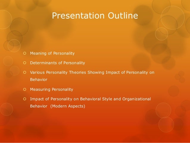 personality and its impact on organizational behavior Personality is the most important aspect to be considered in modern multi- generational and multi-cultural organisation behaviour.