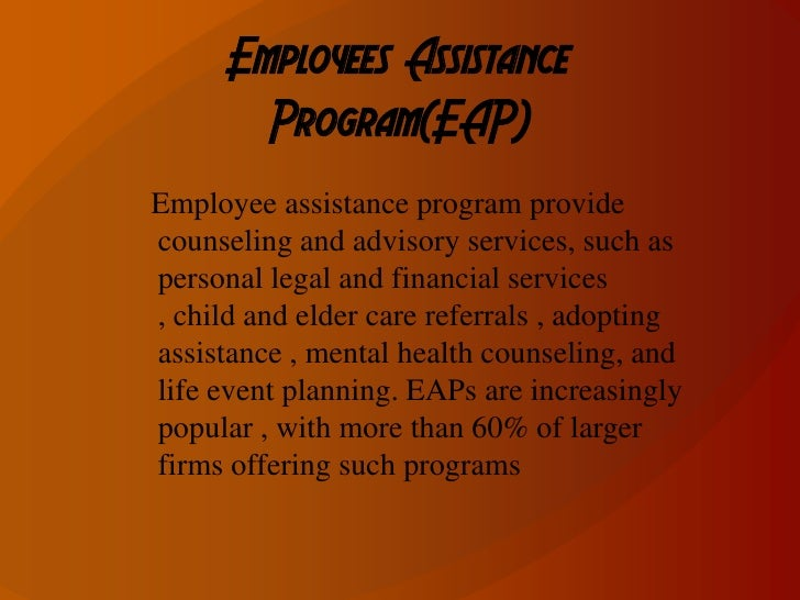 Employee assistance plans (EAPs)