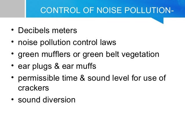 Presentation on pollution(air,water & noise) & act to control