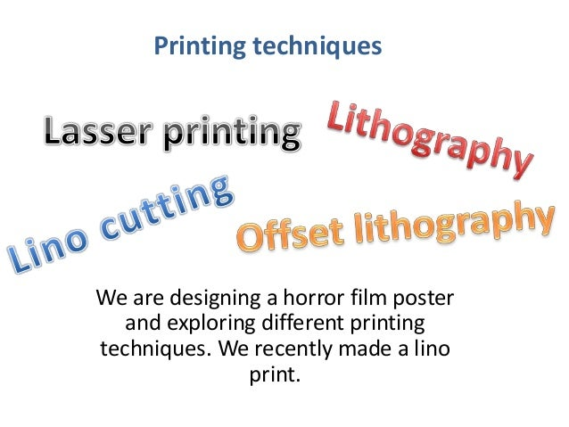 printing and different types Welcome to the printing methods section of the zoo print school this section serves to inform you of the multitude of different printing processes that may be employed to print your printed product the types of printing.