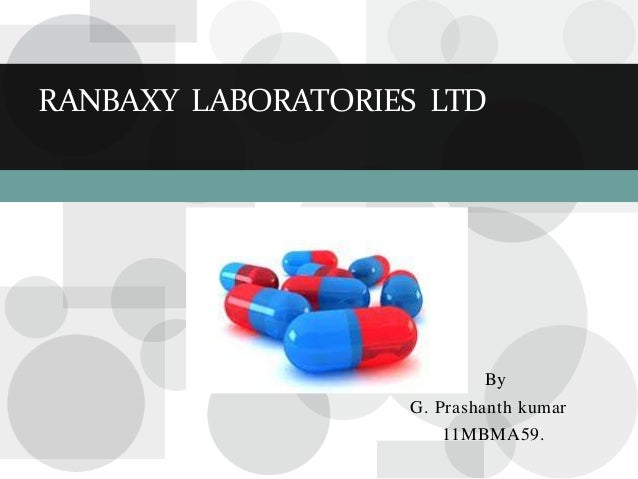 RANBAXY LABORATORIES LTD                           By                   G. Prashanth kumar                      11MBMA59.
