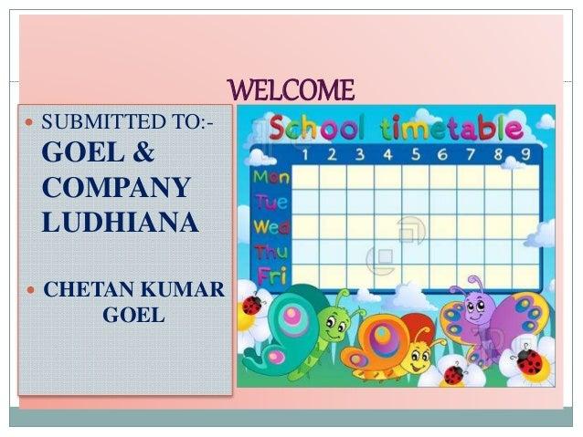 WELCOME  SUBMITTED TO:- GOEL & COMPANY LUDHIANA  CHETAN KUMAR GOEL