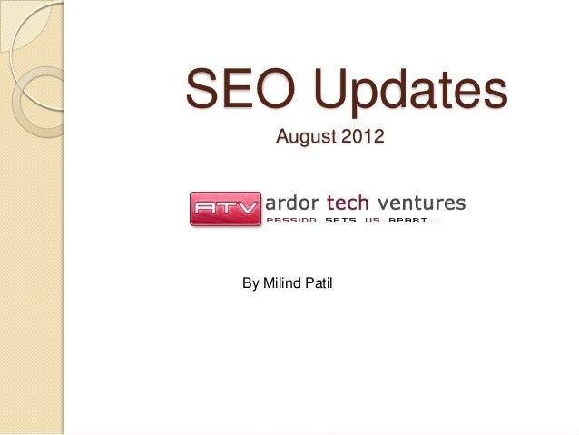 SEO Updates      August 2012 By Milind Patil