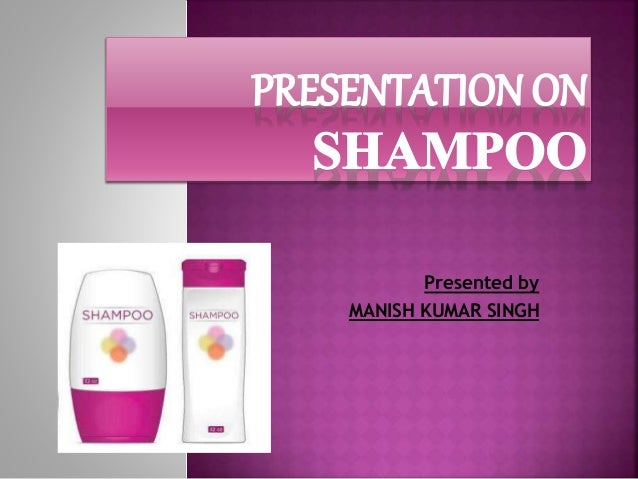 Presentation On Shampoo